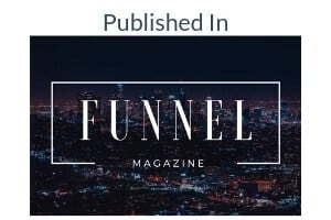 Published in Funnel Magazine