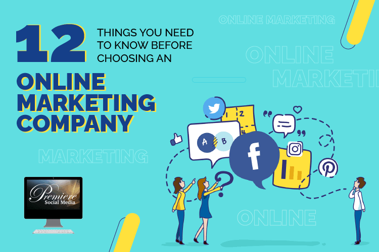 Things You Need to Think About Before Choosing an Online Marketing Company